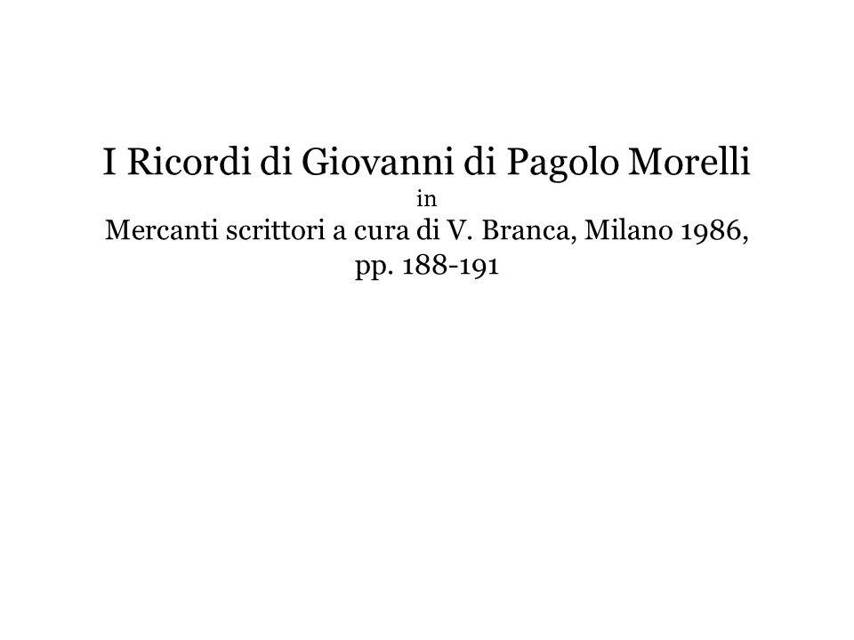 I Ricordi di Giovanni di Pagolo Morelli in Mercanti scrittori a cura di V.
