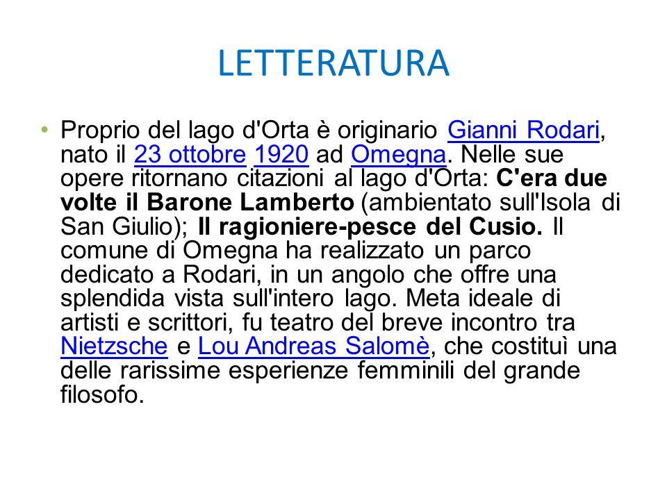 LETTERATURA Proprio del lago d'Orta è originario Gianni Rodari, nato il 23 ottobre 1920 ad Omegna. Nelle sue opere ritornano citazioni al lago d'Orta: