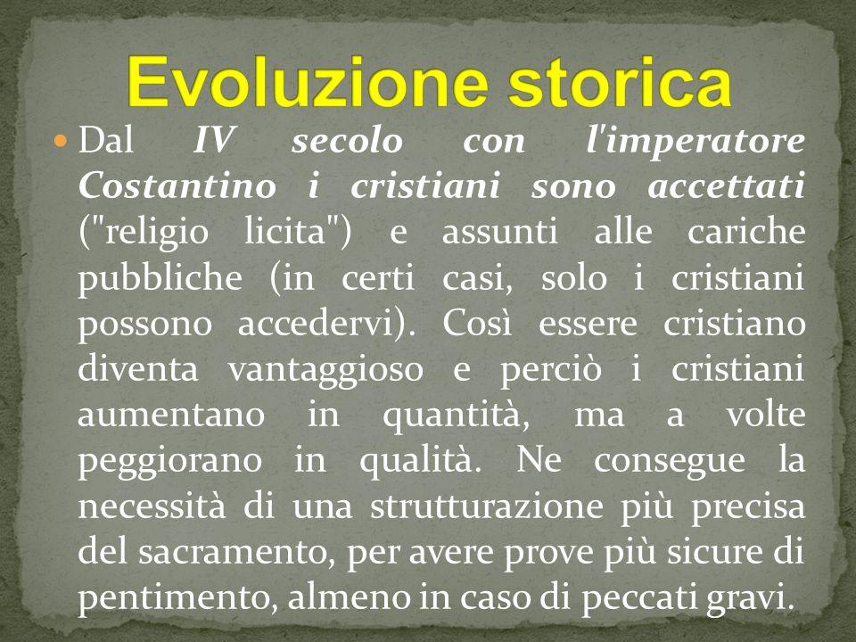 Dal IV secolo con l imperatore Costantino i cristiani sono accettati ( religio licita ) e assunti alle cariche pubbliche (in certi casi, solo i cristiani possono accedervi).