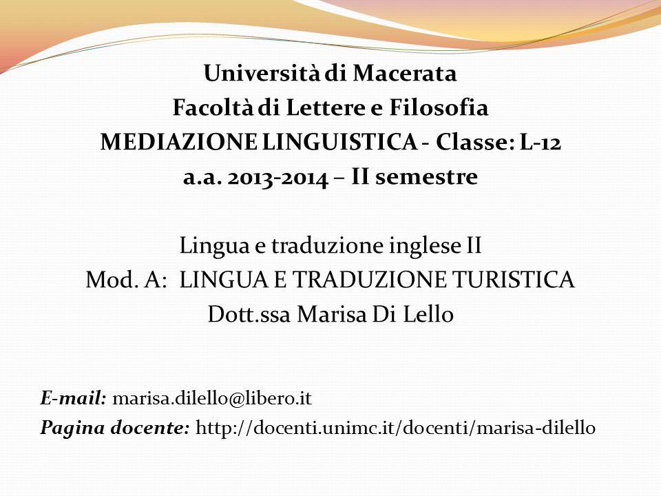 Università di Macerata Facoltà di Lettere e Filosofia MEDIAZIONE LINGUISTICA - Classe: L-12 a.a. 2013-2014 – II semestre Lingua e traduzione inglese I