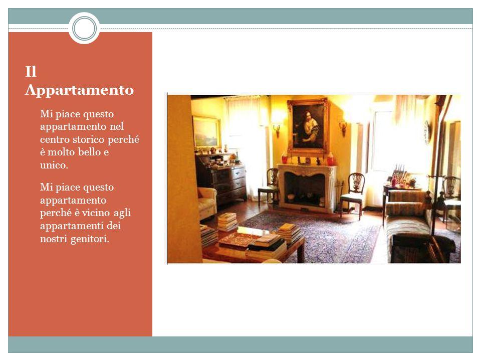 Il Appartamento Mi piace questo appartamento nel centro storico perché è molto bello e unico. Mi piace questo appartamento perché è vicino agli appart