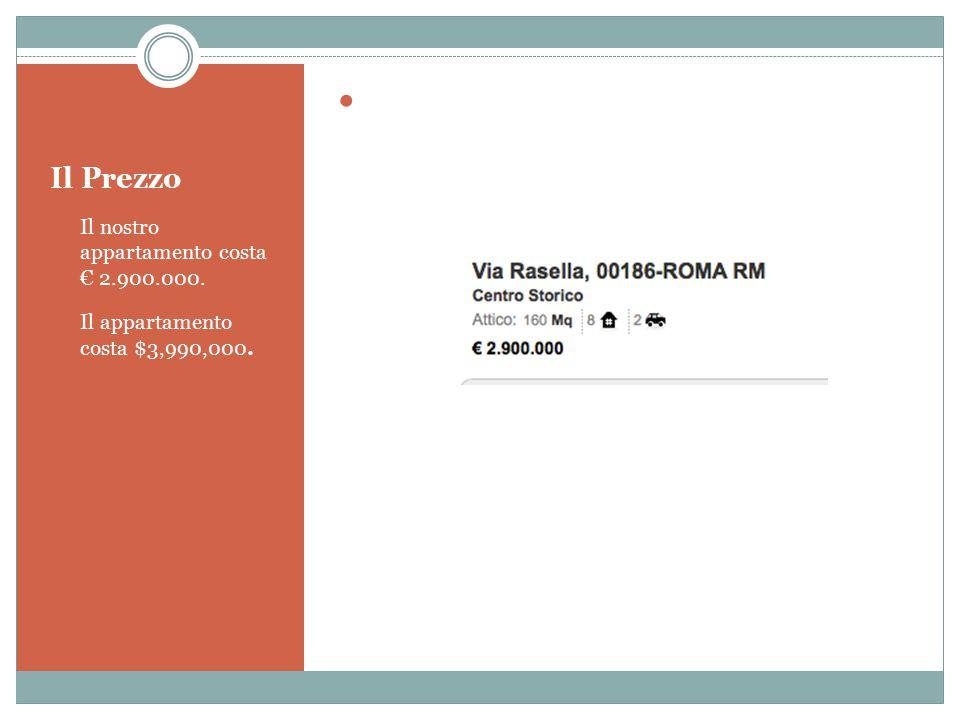 Il Prezzo Il nostro appartamento costa € 2.900.000. Il appartamento costa $3,990,000.