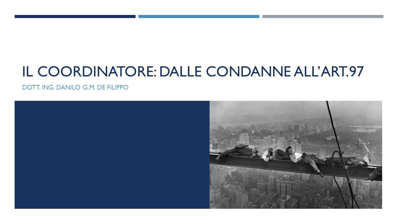 IL COORDINATORE: DALLE CONDANNE ALL'ART.97 DOTT. ING. DANILO G.M. DE FILIPPO