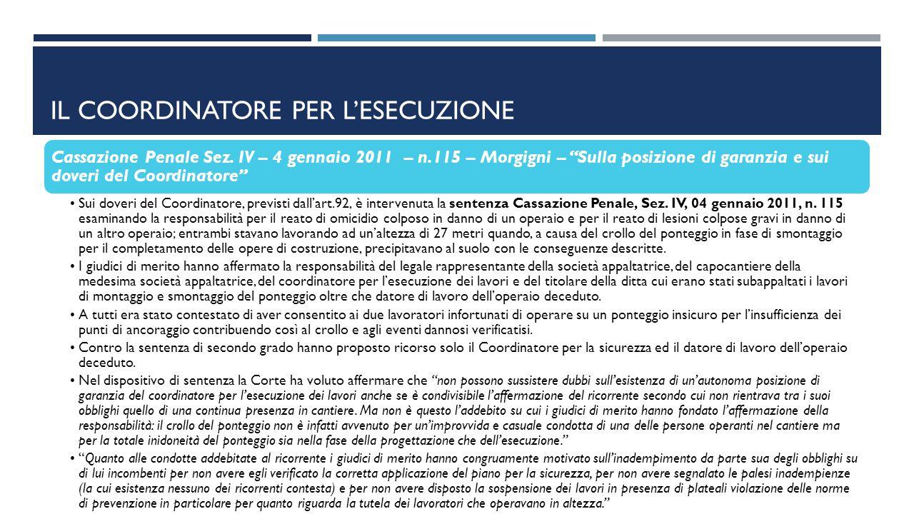 """IL COORDINATORE PER L'ESECUZIONE Cassazione Penale Sez. IV – 4 gennaio 2011 – n.115 – Morgigni – """"Sulla posizione di garanzia e sui doveri del Coordin"""