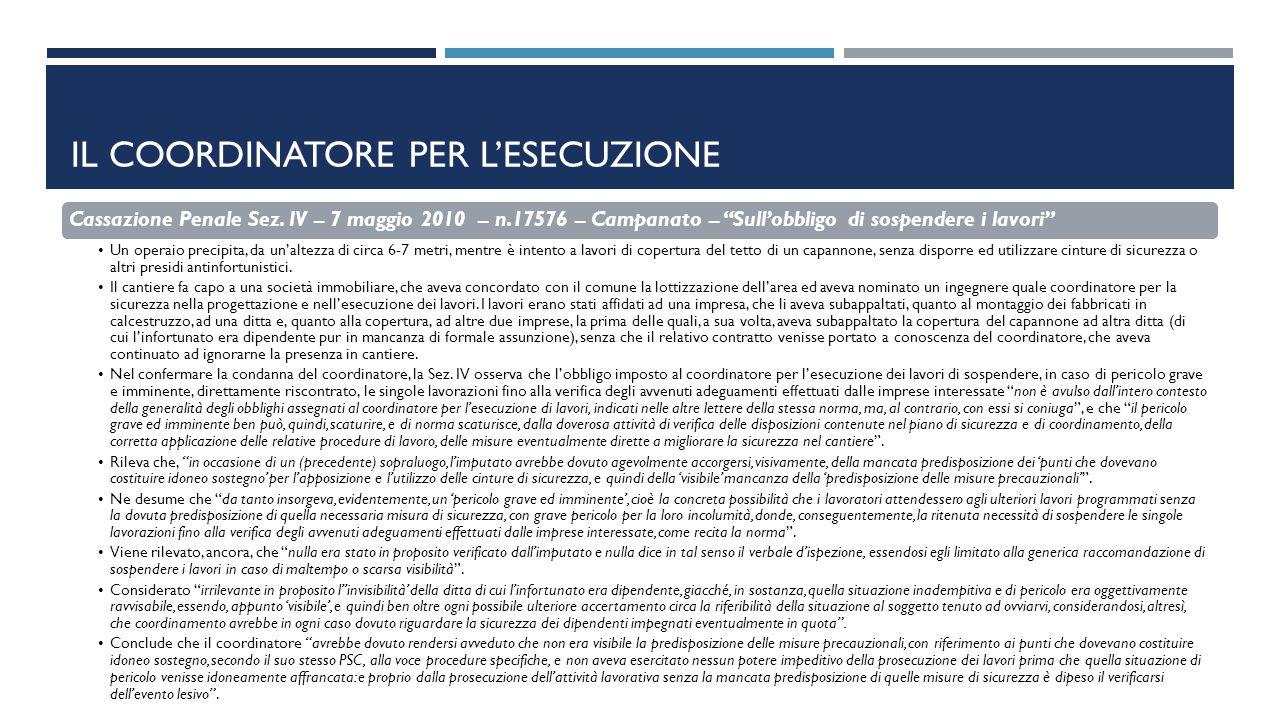 """IL COORDINATORE PER L'ESECUZIONE Cassazione Penale Sez. IV – 7 maggio 2010 – n.17576 – Campanato – """"Sull'obbligo di sospendere i lavori"""" Un operaio pr"""