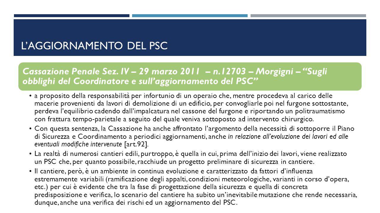 """L'AGGIORNAMENTO DEL PSC Cassazione Penale Sez. IV – 29 marzo 2011 – n.12703 – Morgigni – """"Sugli obblighi del Coordinatore e sull'aggiornamento del PSC"""