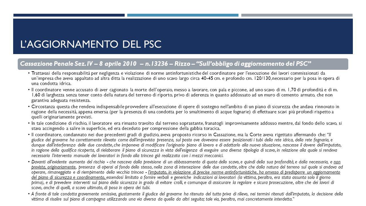 """L'AGGIORNAMENTO DEL PSC Cassazione Penale Sez. IV – 8 aprile 2010 – n.13236 – Rizzo – """"Sull'obbligo di aggiornamento del PSC"""" Trattavasi della respons"""