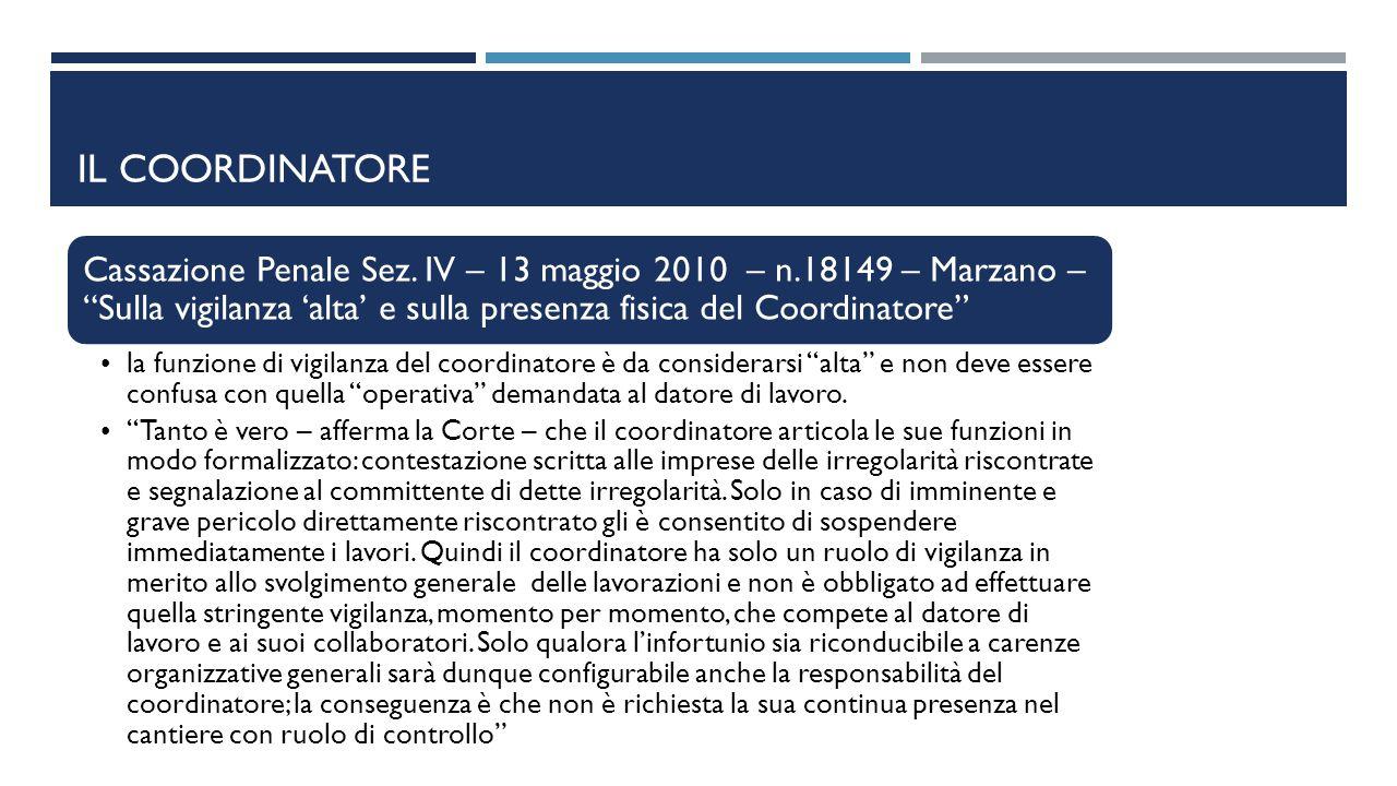 """IL COORDINATORE Cassazione Penale Sez. IV – 13 maggio 2010 – n.18149 – Marzano – """"Sulla vigilanza 'alta' e sulla presenza fisica del Coordinatore"""" la"""