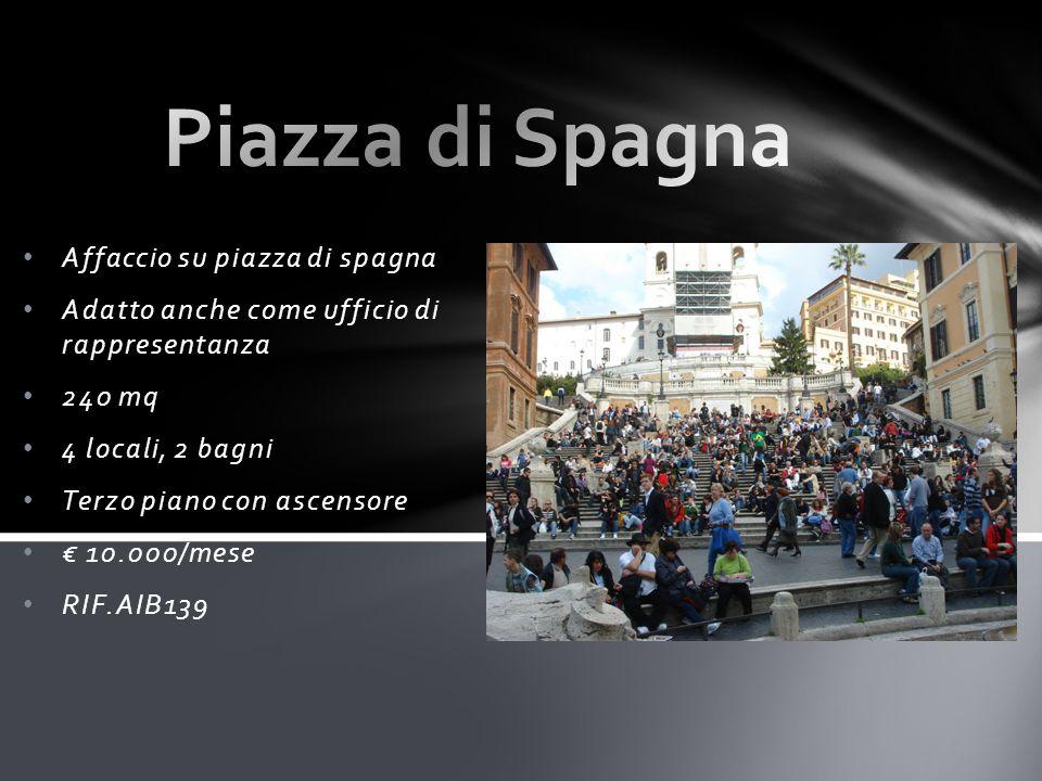 Affaccio su piazza di spagna Adatto anche come ufficio di rappresentanza 240 mq 4 locali, 2 bagni Terzo piano con ascensore € 10.000/mese RIF.AIB139