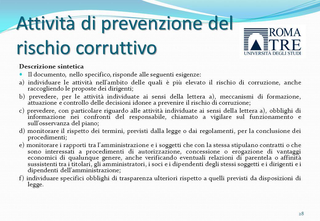 Attività di prevenzione del rischio corruttivo la mappatura dei processi/attività/servizi della struttura organizzativa di Ateneo a supporto dell'attività di gestione del rischio corruttivo.