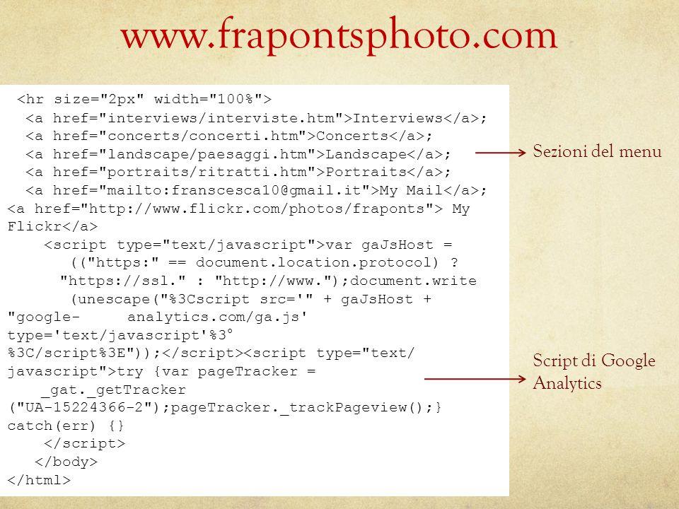 www.frapontsphoto.com Sezioni del menu Script di Google Analytics Interviews ; Concerts ; Landscape ; Portraits ; My Mail ; My Flickr var gaJsHost = (( https: == document.location.protocol) .
