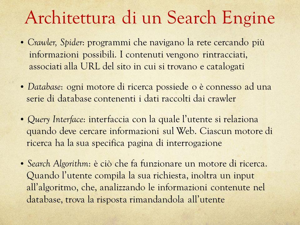 Architettura di un Search Engine Crawler, Spider : programmi che navigano la rete cercando più informazioni possibili. I contenuti vengono rintracciat