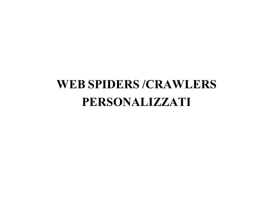 WEB SPIDERS /CRAWLERS PERSONALIZZATI