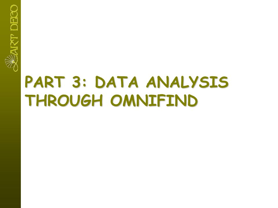 PART 3: DATA ANALYSIS THROUGH OMNIFIND