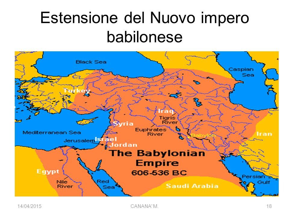 Estensione del Nuovo impero babilonese 14/04/201518CANANA' M.