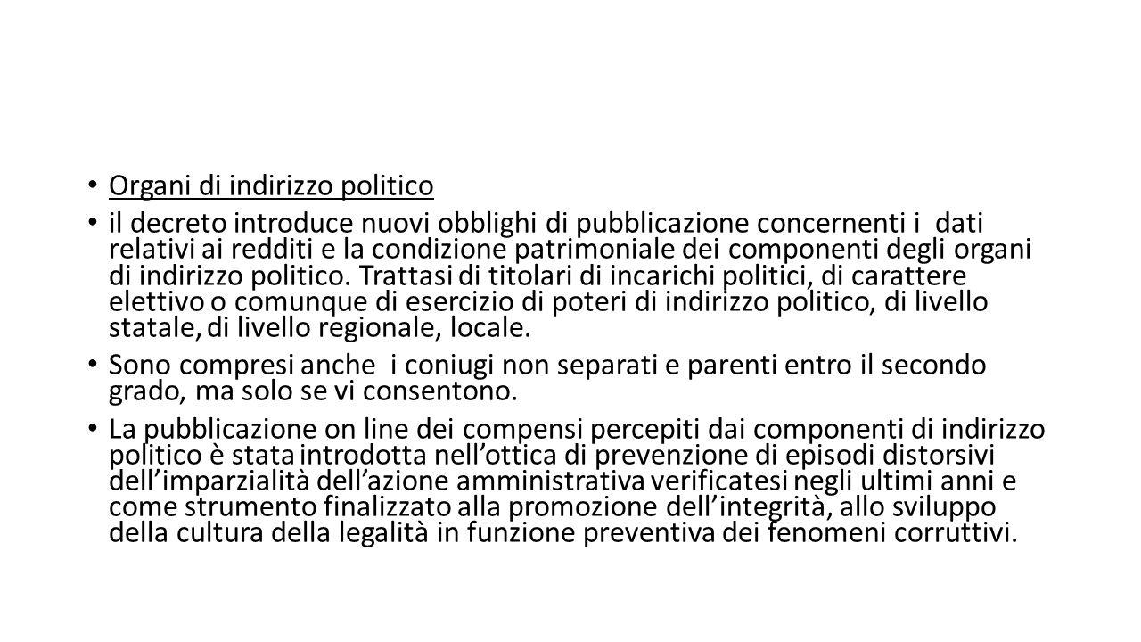 Organi di indirizzo politico il decreto introduce nuovi obblighi di pubblicazione concernenti i dati relativi ai redditi e la condizione patrimoniale dei componenti degli organi di indirizzo politico.
