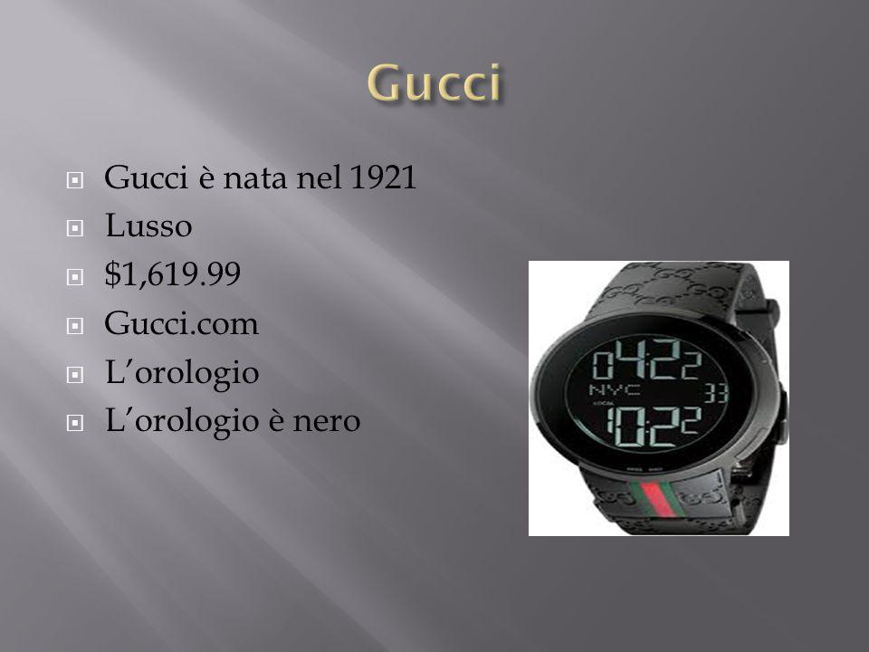  Gucci è nata nel 1921  Lusso  $1,619.99  Gucci.com  L'orologio  L'orologio è nero