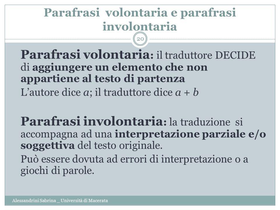 Parafrasi volontaria e parafrasi involontaria Alessandrini Sabrina _ Università di Macerata 20 Parafrasi volontaria : il traduttore DECIDE di aggiunge