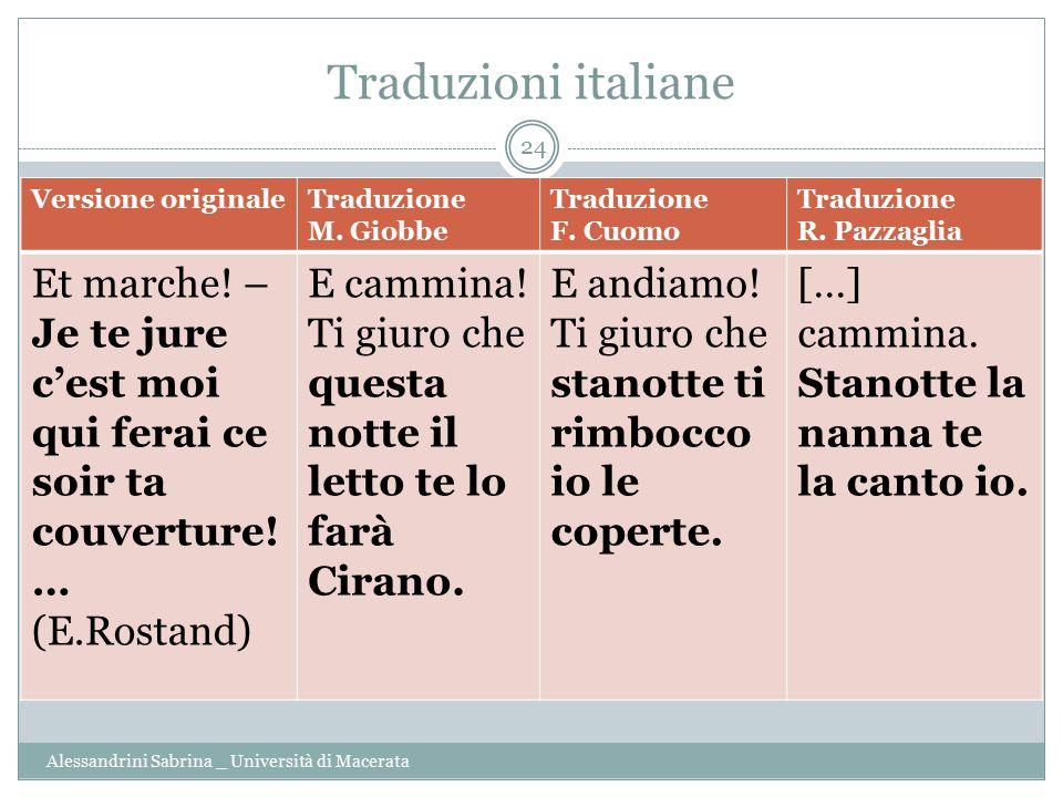 Traduzioni italiane Alessandrini Sabrina _ Università di Macerata 24 Versione originaleTraduzione M. Giobbe Traduzione F. Cuomo Traduzione R. Pazzagli