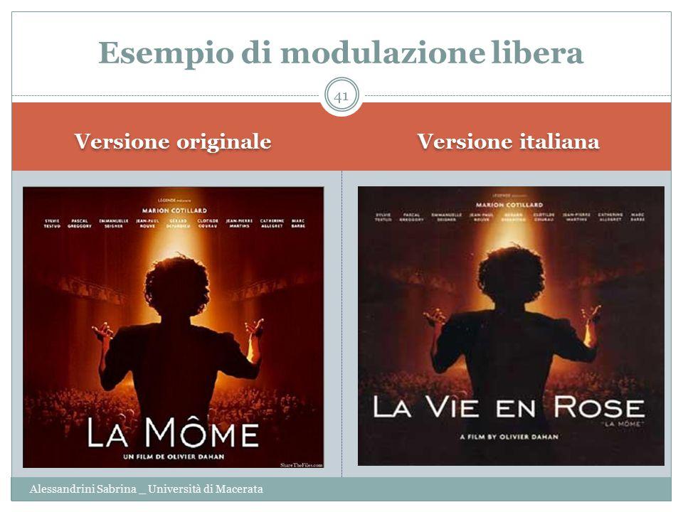 Versione originale Versione italiana Alessandrini Sabrina _ Università di Macerata 41 Esempio di modulazione libera