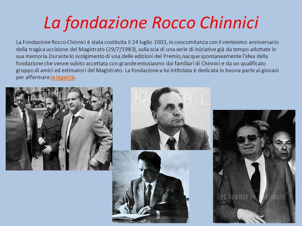 La fondazione Rocco Chinnici La Fondazione Rocco Chinnici è stata costituita il 24 luglio 2003, in concomitanza con il ventesimo anniversario della tr