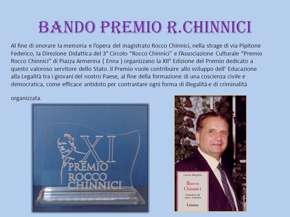 BANDO PREMIO R.CHINNICI Al fine di onorare la memoria e l'opera del magistrato Rocco Chinnici, nella strage di via Pipitone Federico, la Direzione Did