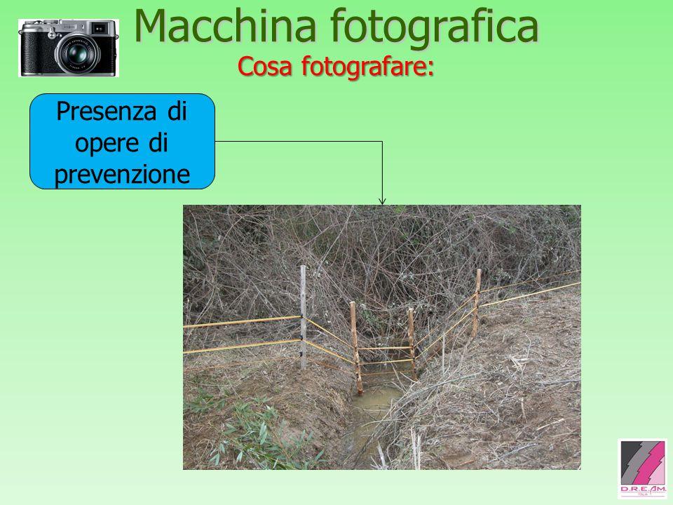 Macchina fotografica Cosa fotografare: Presenza di opere di prevenzione