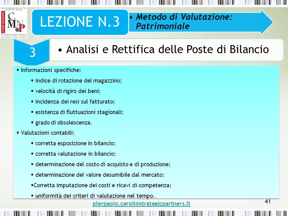 pierpaolo.ceroli@strategicpartners.it 41 Metodo di Valutazione: Patrimoniale LEZIONE N.3 3 Analisi e Rettifica delle Poste di Bilancio  Informazioni