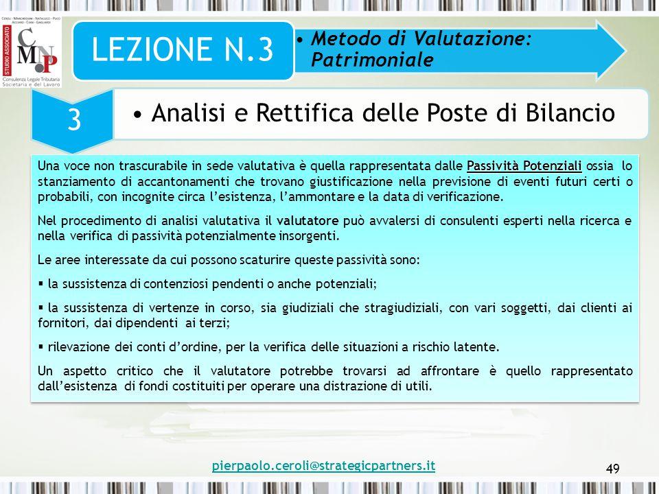 pierpaolo.ceroli@strategicpartners.it 49 Metodo di Valutazione: Patrimoniale LEZIONE N.3 3 Analisi e Rettifica delle Poste di Bilancio Passività Poten
