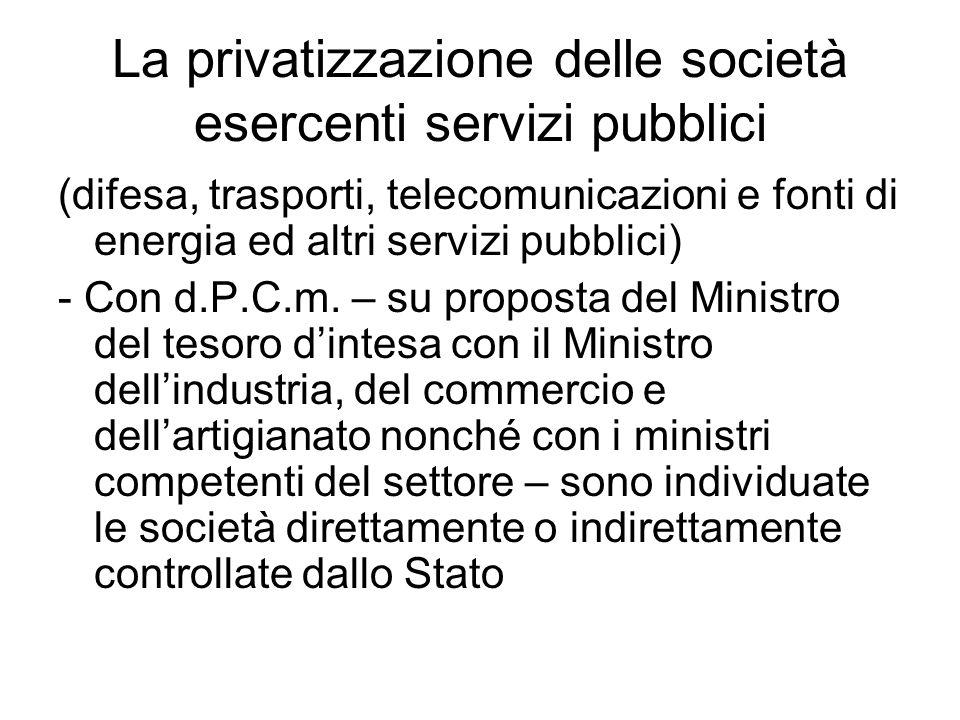 La privatizzazione delle società esercenti servizi pubblici (difesa, trasporti, telecomunicazioni e fonti di energia ed altri servizi pubblici) - Con d.P.C.m.