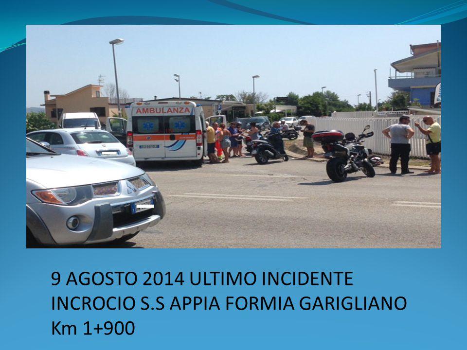 9 AGOSTO 2014 ULTIMO INCIDENTE INCROCIO S.S APPIA FORMIA GARIGLIANO Km 1+900