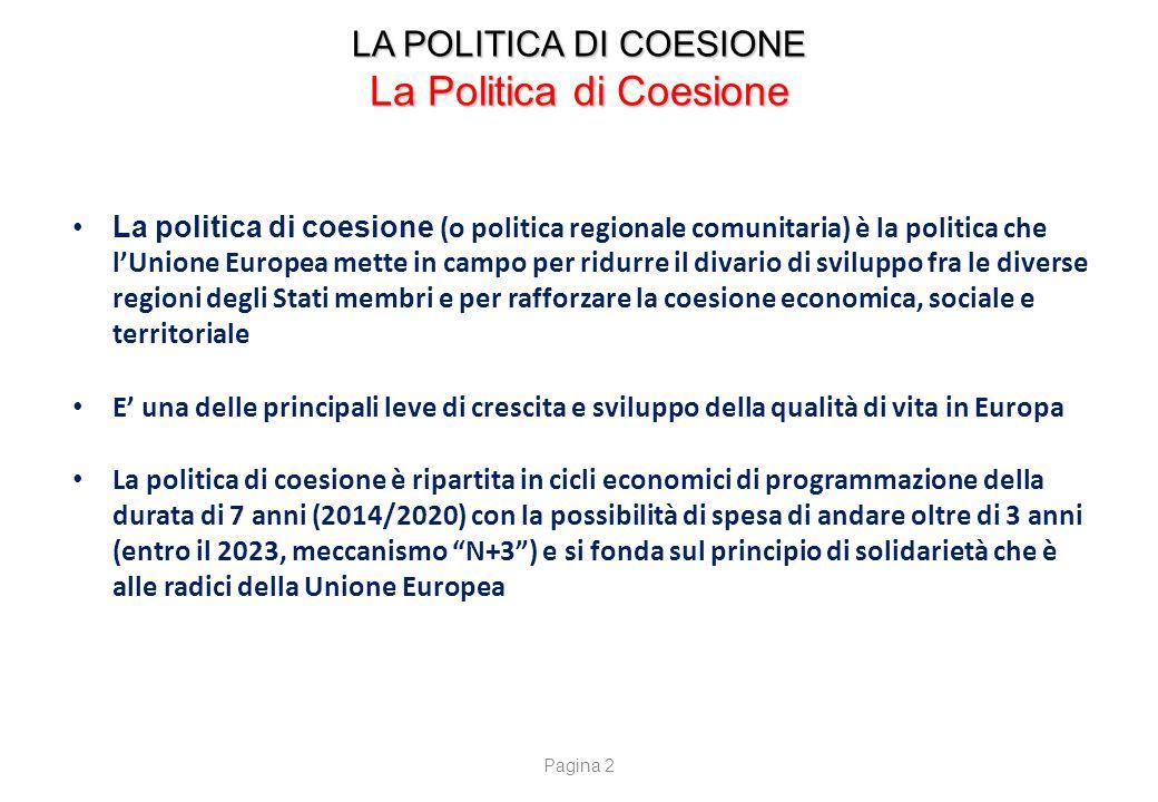 LA POLITICA DI COESIONE La Politica di Coesione La politica di coesione (o politica regionale comunitaria) è la politica che l'Unione Europea mette in