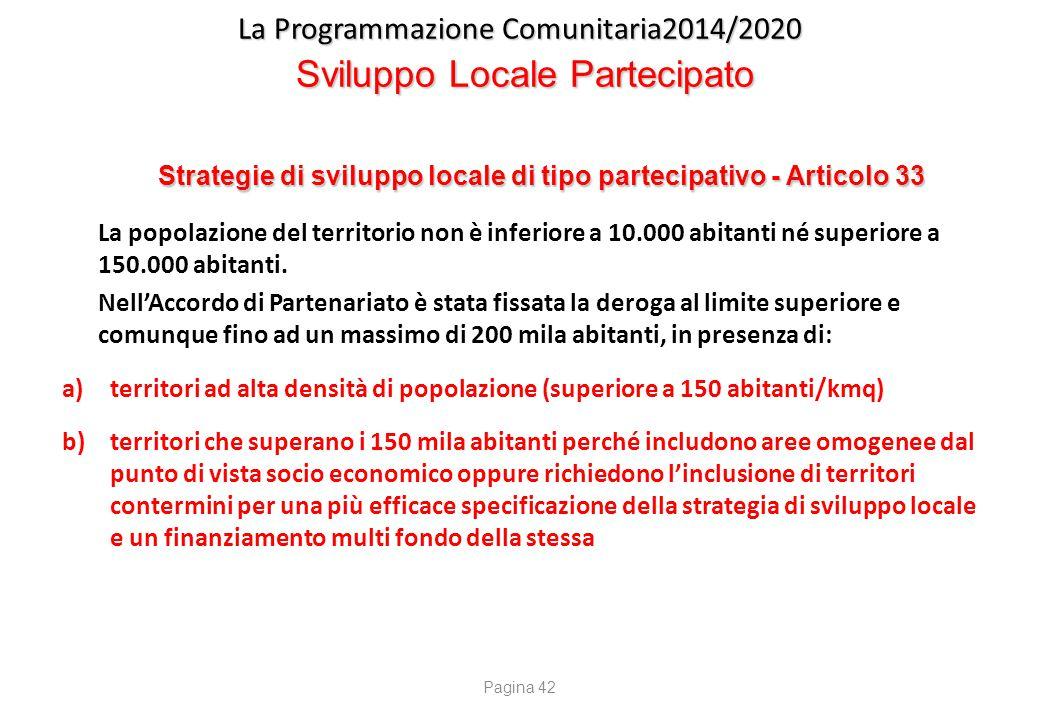 La Programmazione Comunitaria2014/2020 Sviluppo Locale Partecipato Strategie di sviluppo locale di tipo partecipativo - Articolo 33 Strategie di svilu