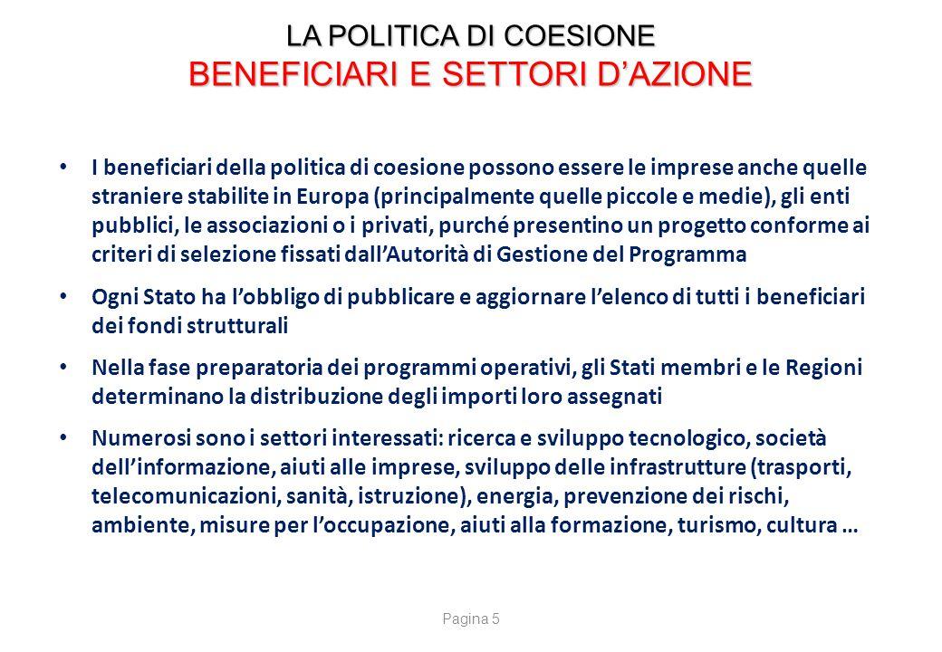 LA POLITICA DI COESIONE BENEFICIARI E SETTORI D'AZIONE I beneficiari della politica di coesione possono essere le imprese anche quelle straniere stabi