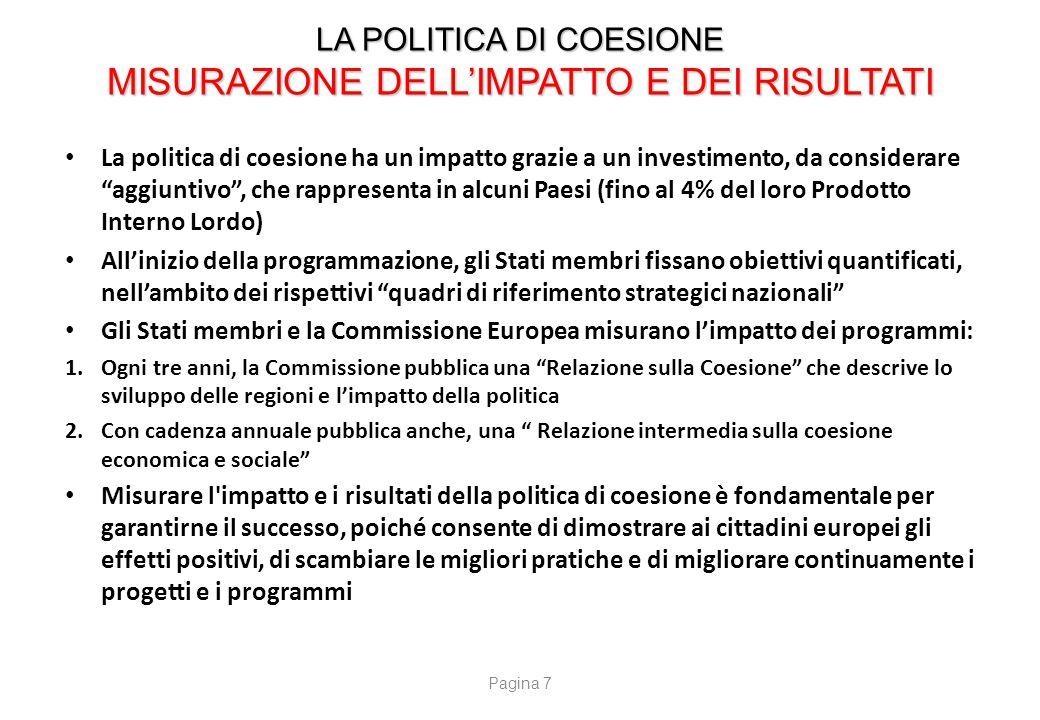 """LA POLITICA DI COESIONE MISURAZIONE DELL'IMPATTO E DEI RISULTATI La politica di coesione ha un impatto grazie a un investimento, da considerare """"aggiu"""