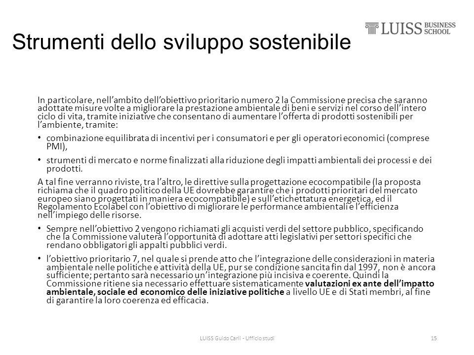 Strumenti dello sviluppo sostenibile In particolare, nell'ambito dell'obiettivo prioritario numero 2 la Commissione precisa che saranno adottate misur
