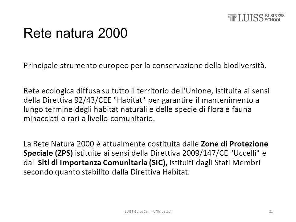 Rete natura 2000 Principale strumento europeo per la conservazione della biodiversità. Rete ecologica diffusa su tutto il territorio dell'Unione, isti