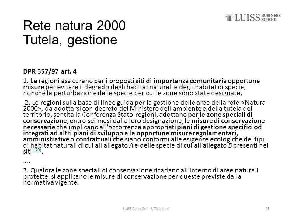 Rete natura 2000 Tutela, gestione DPR 357/97 art. 4 1. Le regioni assicurano per i proposti siti di importanza comunitaria opportune misure per evitar