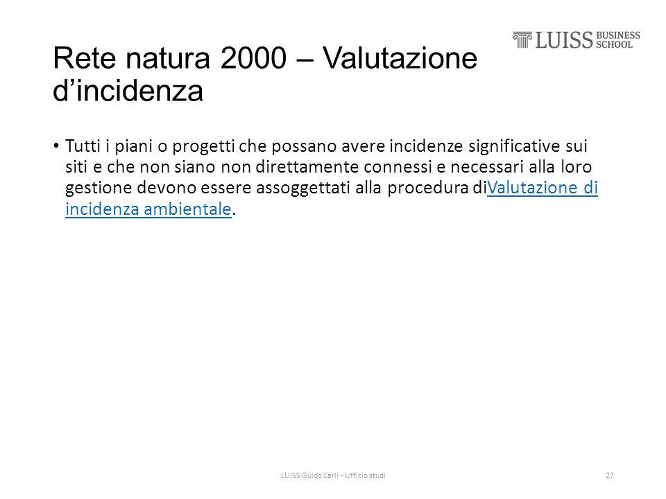 Rete natura 2000 – Valutazione d'incidenza Tutti i piani o progetti che possano avere incidenze significative sui siti e che non siano non direttament