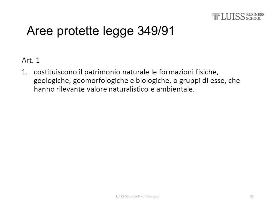 Aree protette legge 349/91 Art. 1 1.costituiscono il patrimonio naturale le formazioni fisiche, geologiche, geomorfologiche e biologiche, o gruppi di