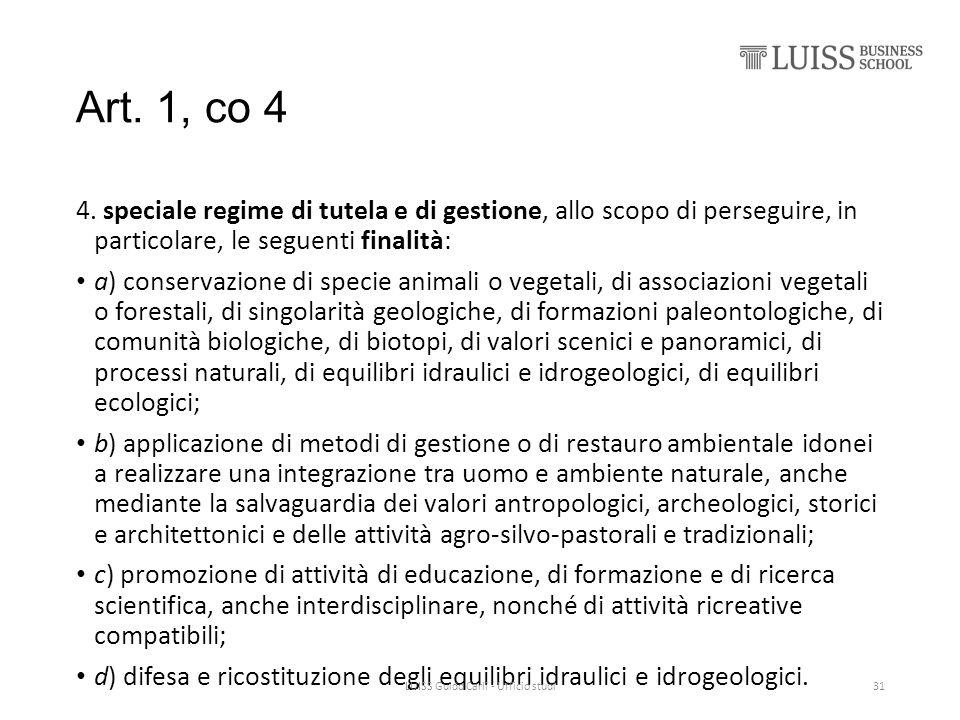Art. 1, co 4 4. speciale regime di tutela e di gestione, allo scopo di perseguire, in particolare, le seguenti finalità: a) conservazione di specie an