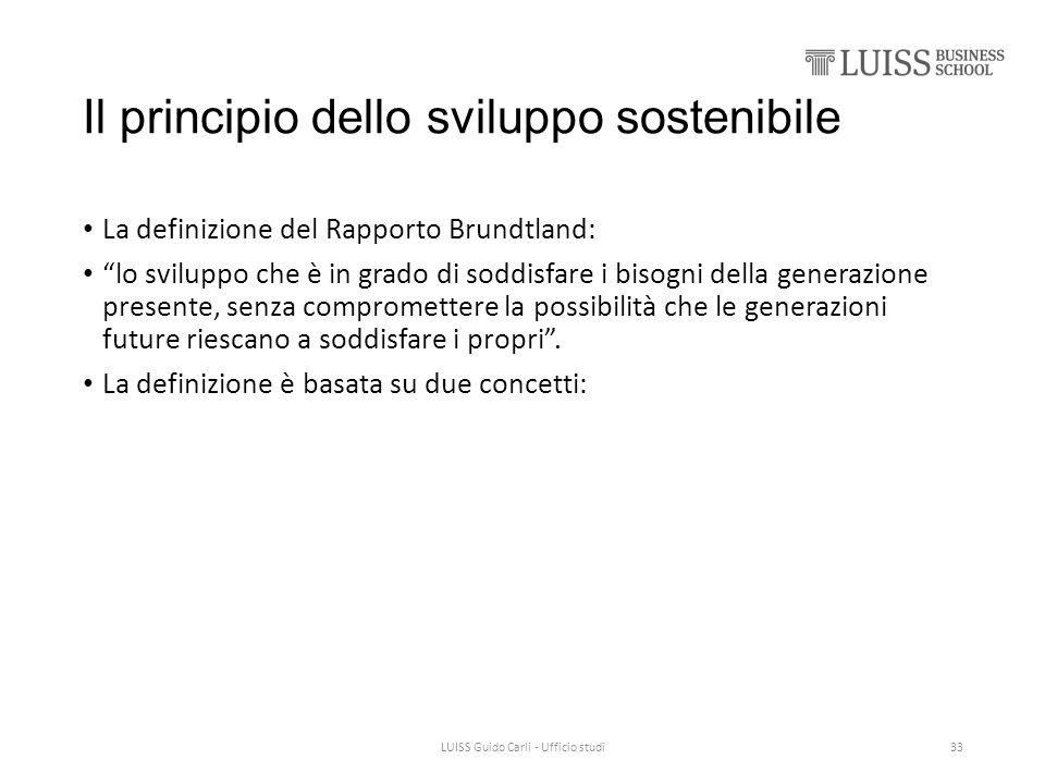 """Il principio dello sviluppo sostenibile La definizione del Rapporto Brundtland: """"lo sviluppo che è in grado di soddisfare i bisogni della generazione"""