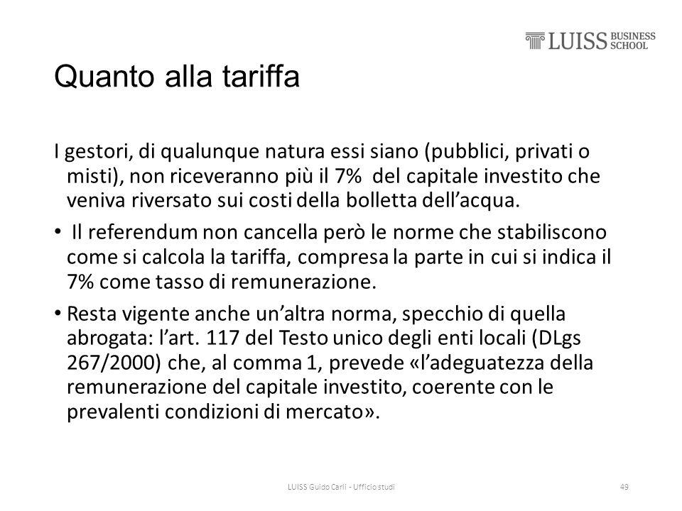 Quanto alla tariffa I gestori, di qualunque natura essi siano (pubblici, privati o misti), non riceveranno più il 7% del capitale investito che veniva riversato sui costi della bolletta dell'acqua.