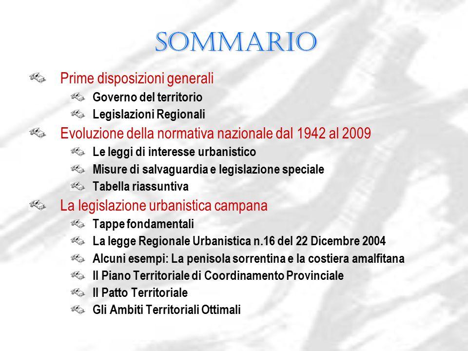 Sommario Prime disposizioni generali Governo del territorio Legislazioni Regionali Evoluzione della normativa nazionale dal 1942 al 2009 Le leggi di i