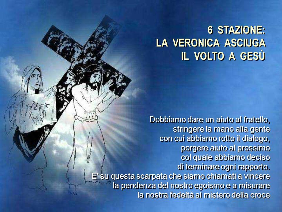 5 STAZIONE: GESÙ È AIUTATO DA SIMONE DI CIRENE Se è vero che ogni cristiano deve accogliere la sua croce, ma deve anche schiodare tutti coloro che vi