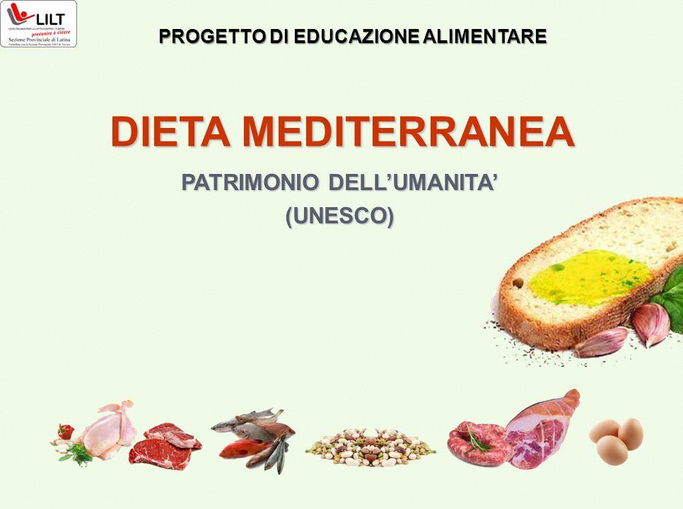 PROGETTO DI EDUCAZIONE ALIMENTARE DIETA MEDITERRANEA PATRIMONIO DELL'UMANITA' (UNESCO)