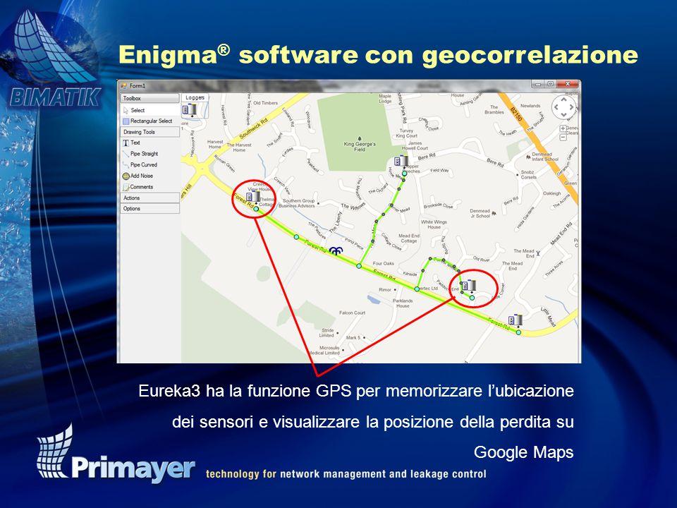 Enigma ® software con geocorrelazione Eureka3 ha la funzione GPS per memorizzare l'ubicazione dei sensori e visualizzare la posizione della perdita su Google Maps