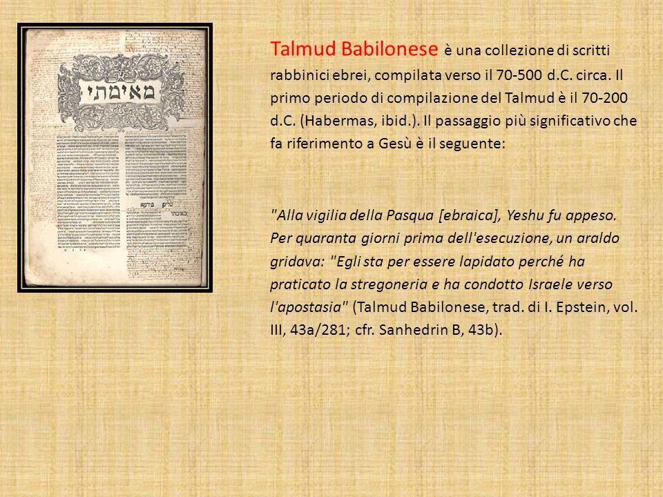 Talmud Babilonese è una collezione di scritti rabbinici ebrei, compilata verso il 70-500 d.C.