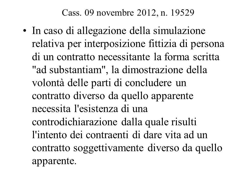 Cass. 09 novembre 2012, n. 19529 In caso di allegazione della simulazione relativa per interposizione fittizia di persona di un contratto necessitante