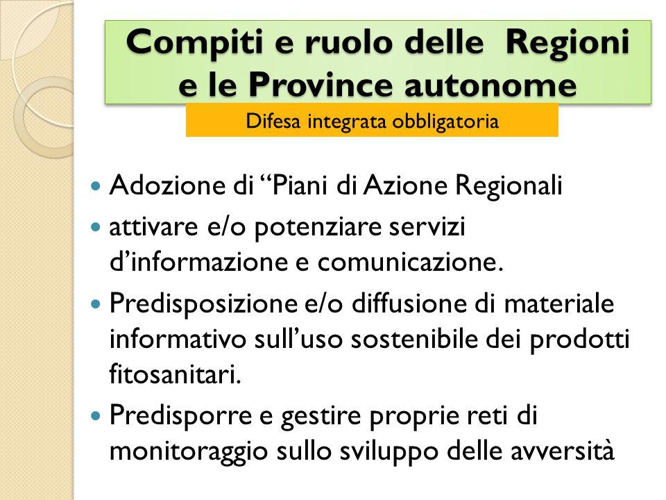 Compiti e ruolo delle Regioni e le Province autonome Adozione di Piani di Azione Regionali attivare e/o potenziare servizi d'informazione e comunicazione.